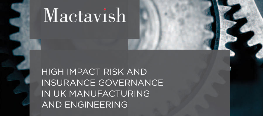 High Impact Risk & Insurance Governance in UK Manufacturing & Engineering