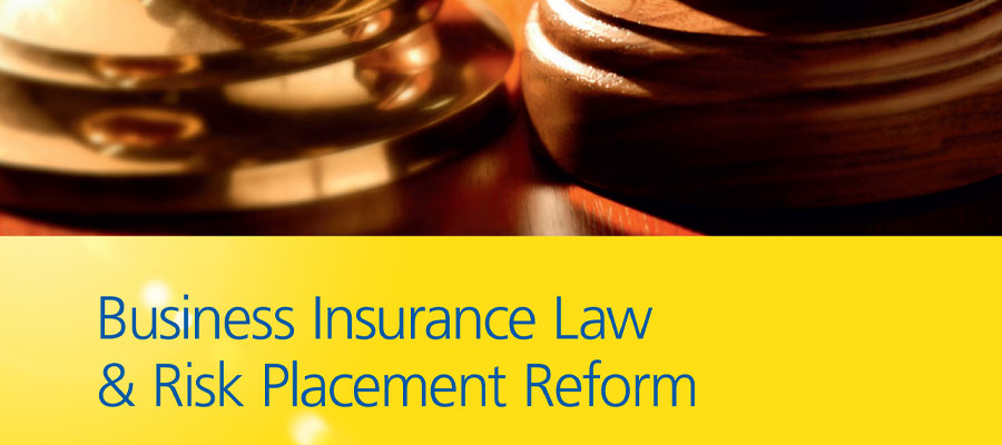 Business Insurance Law & Risk Placement Reform