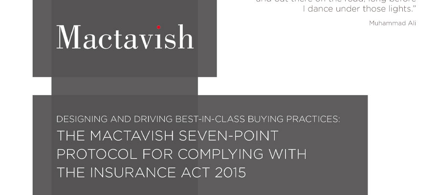 The Mactavish Seven-Point Protocol for Complying with the Insurance Act 2015