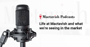 Life at Mactavish and what we're seeing in the market